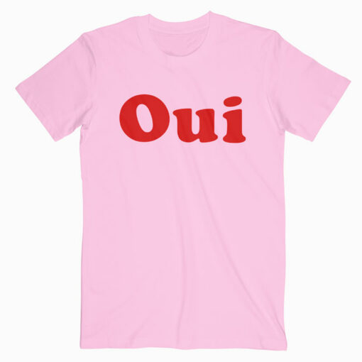 Oui T Shirt