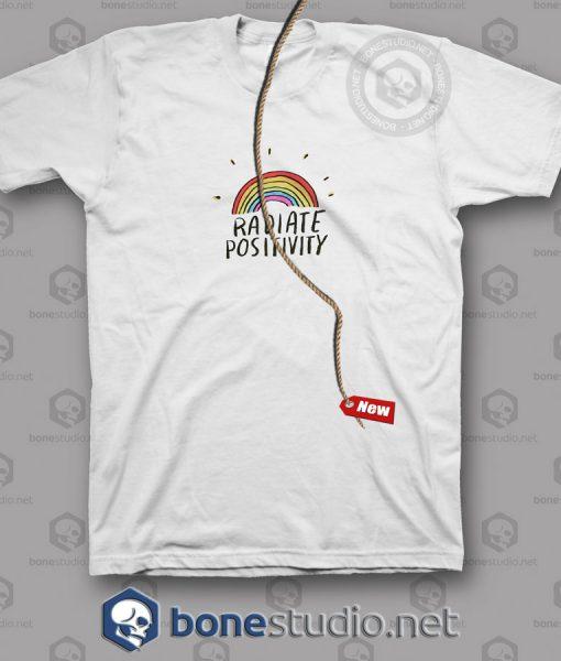 Radiate Positivity T Shirt