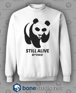 Still Alive Bitches Sweatshirt