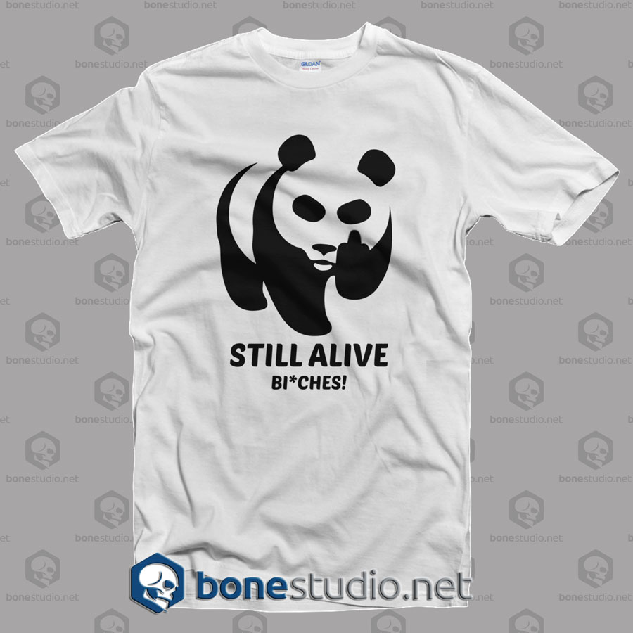 Still Alive Bitches T Shirt