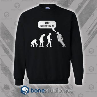 Stop Following Me Michael Jackson Style Sweatshirt