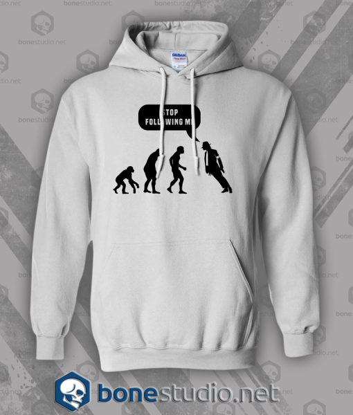 Stop Following Me Michael Jackson Style Hoodies