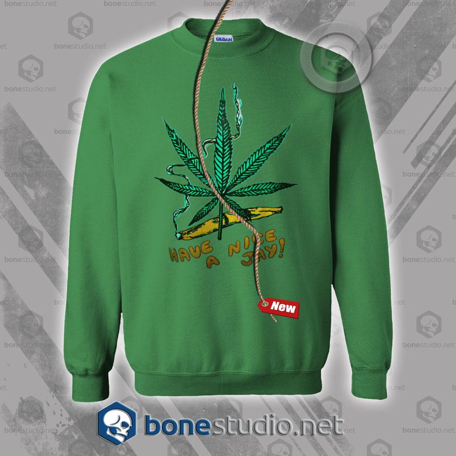 Have A Nice Jay Sweatshirt