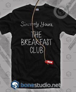 Sincerely Yours The Breakfast Club T Shirt