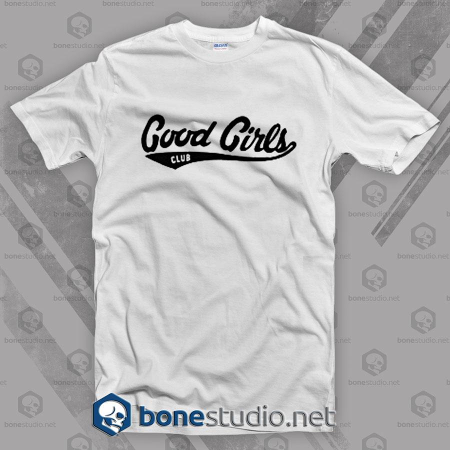 Good Girls Feminist T Shirt