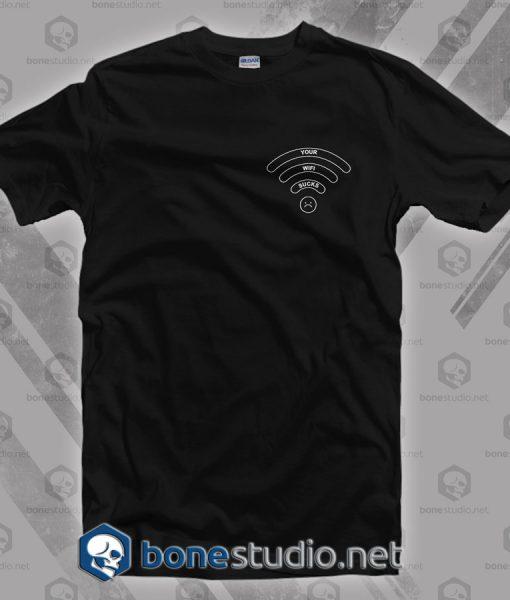 Your Wifi Sucks T Shirt