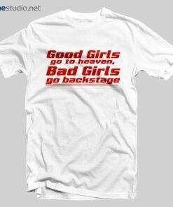 Bad Girls Go Backstage Feminist T Shirt