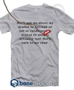 Dont Ask Me T Shirt