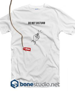 Do Not Disturb T Shirt
