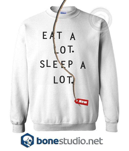Eat A Lot Sleep A Lot Sweatshirt