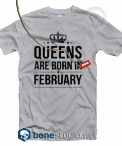 Queens Are Born In February T Shirt