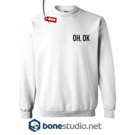 Oh Ok Sweatshirt