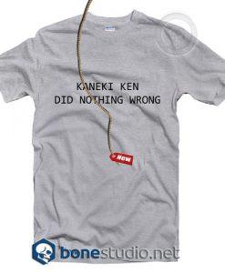 Kaneki Ken Did Nothing Wrong T Shirt