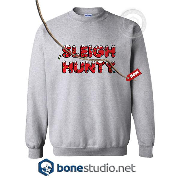 Sleigh Hunty Sweatshirt