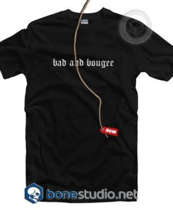 Bad And Bougee T Shirt