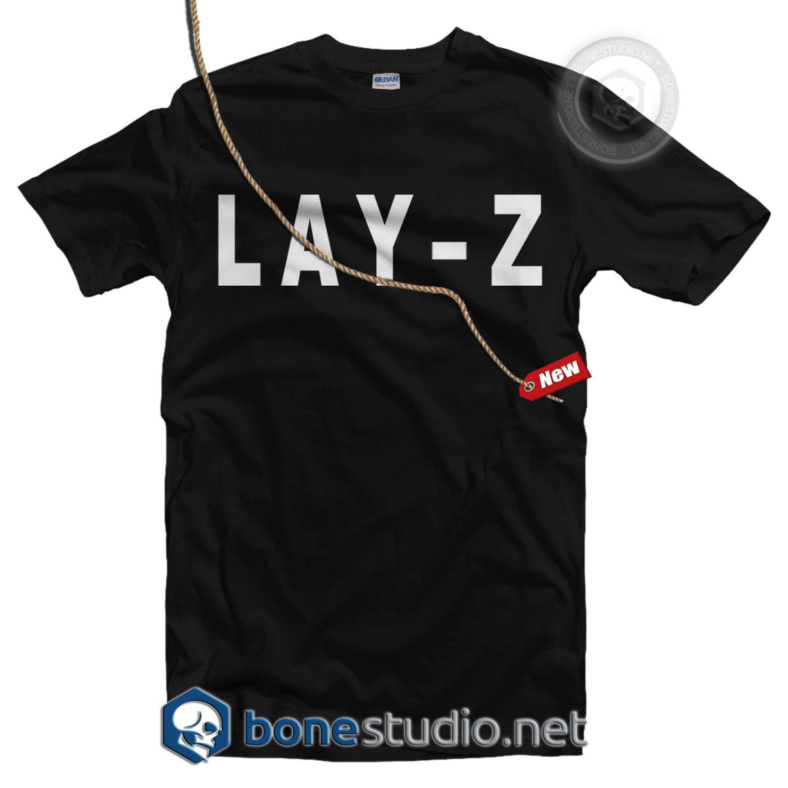 LAY Z T Shirt