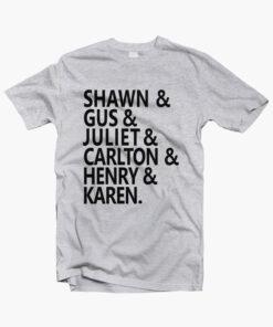 Shawn Gus Juliet Carlton Henry Karen T Shirt