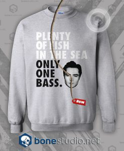 Plenty of Fish In The Sea Only One Bass Sweatshirt