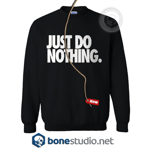 Just Do Nothing Sweatshirt