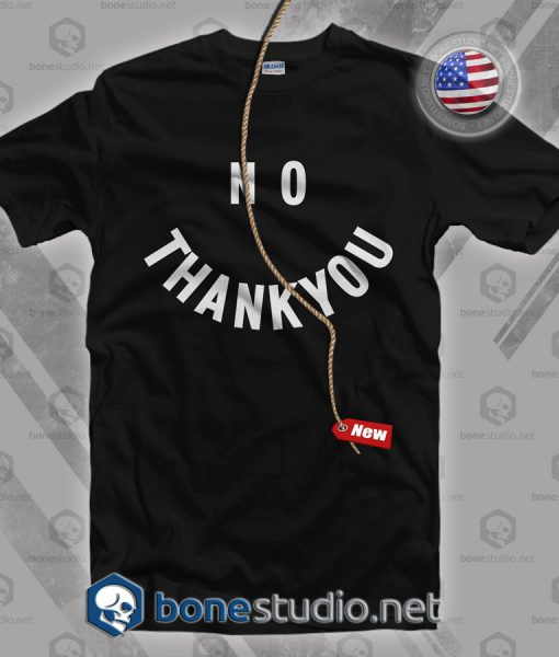 No Thank You T Shirt