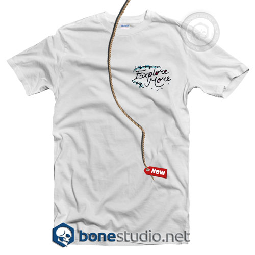 Explore More T Shirt