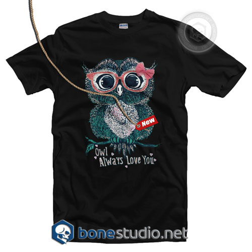 Owl Always Love You T Shirt