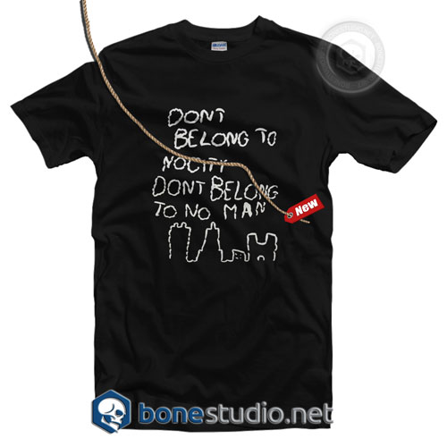 Don't Belong To Nocity Quote T Shirt