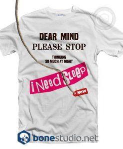 Dear Mind Quote T Shirt