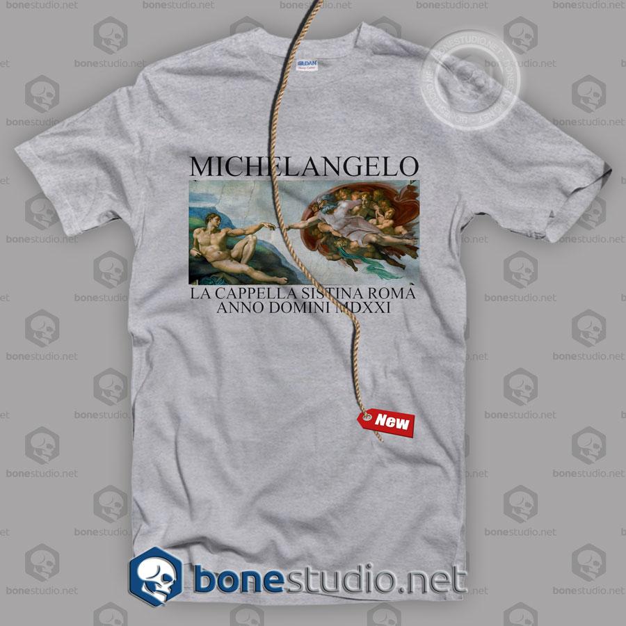 Michelangelo La Cappella Sistina Roma Anno Domini MDXXI T Shirt