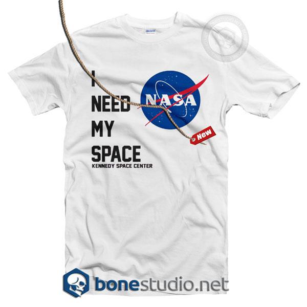 I Need My Space NASA T Shirt