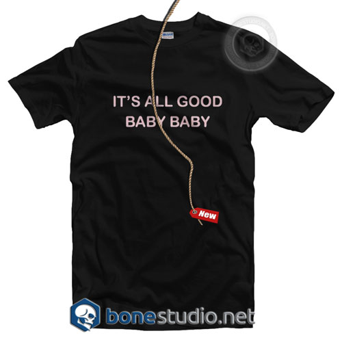 It's All Good Baby Baby T Shirt