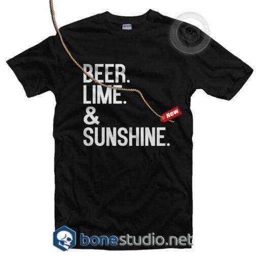 Beer Lime And Sunshine T Shirt
