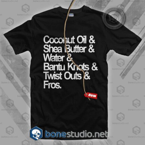 Coconut Oil & Shea Butter & Water T Shirt