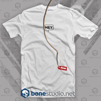 HEY T Shirt