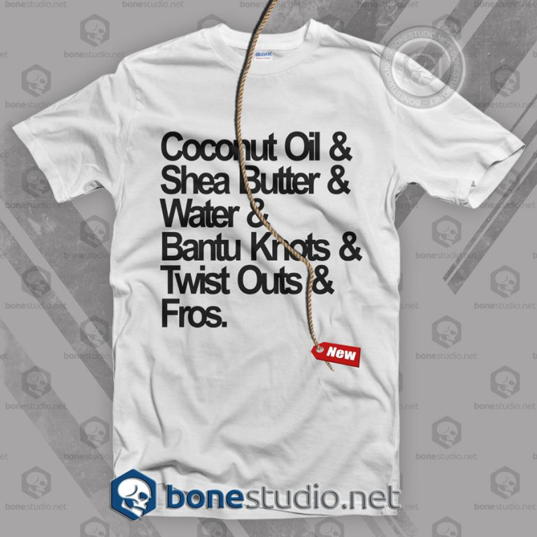 Coconut Oil & Shea Butter & Water T Shirt