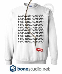 1-800-Hot Line Bling Sweatshirt