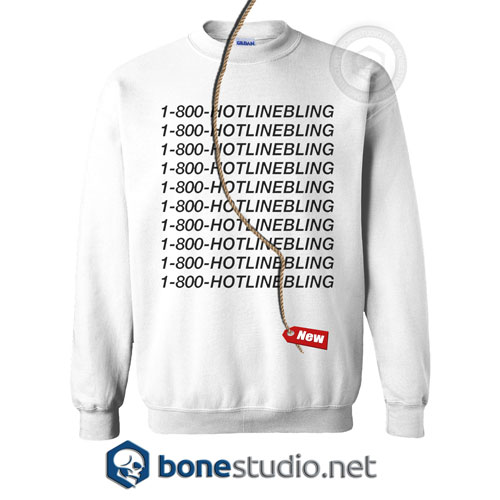 1-800-Hot Line Bling Sweatshirt