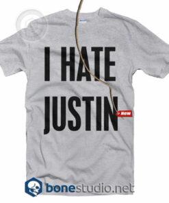 I hate Justin T Shirt