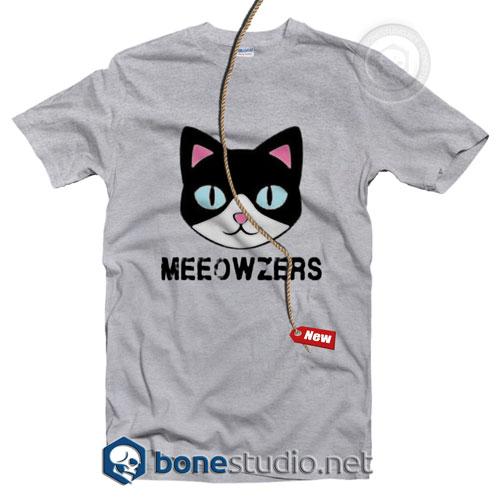 Meeowzers T Shirt