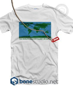The World's Greatest Planet On Earth T Shirt