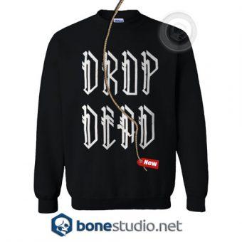 Drop Dead Sweatshirt