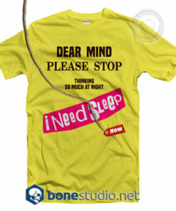 Dear Mind Quote T Shirt