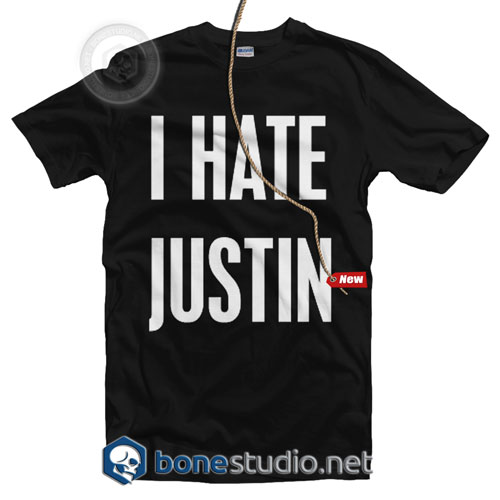 I hate Justin T Shirt