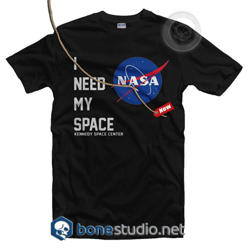 I Need My Space NASA T Shirt
