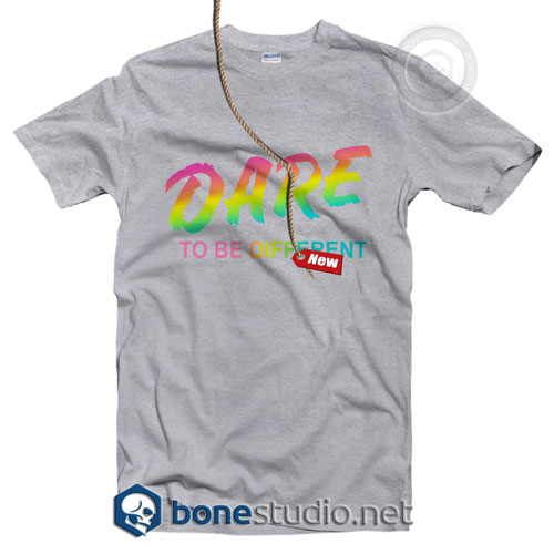 DARE To Be Different T Shirt