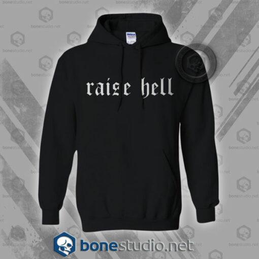 Raise Hell Hoodies