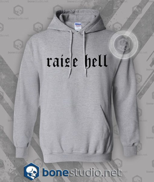 Raise Hell Hoodies