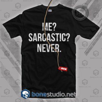 Me Sarcastic Never T Shirt