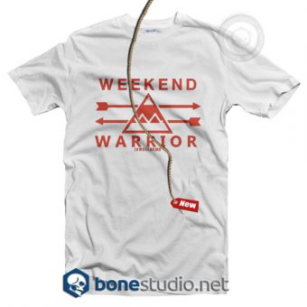 Weekend Warrior T Shirt