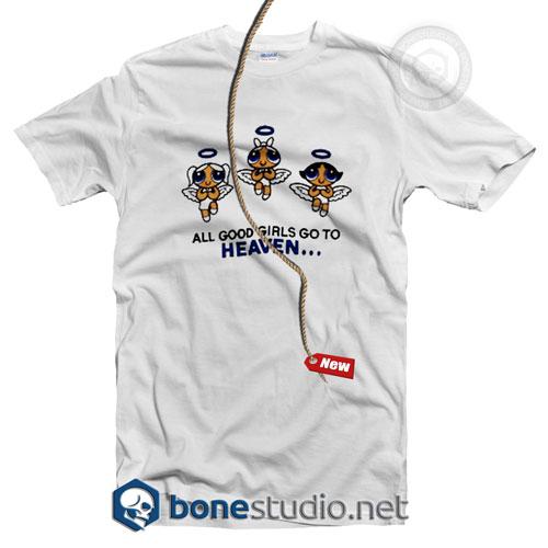 All Good Girls Go To Heaven Feminist T Shirt